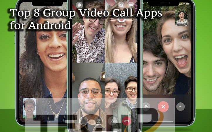 Top 8 Group Video Call Apps for Android